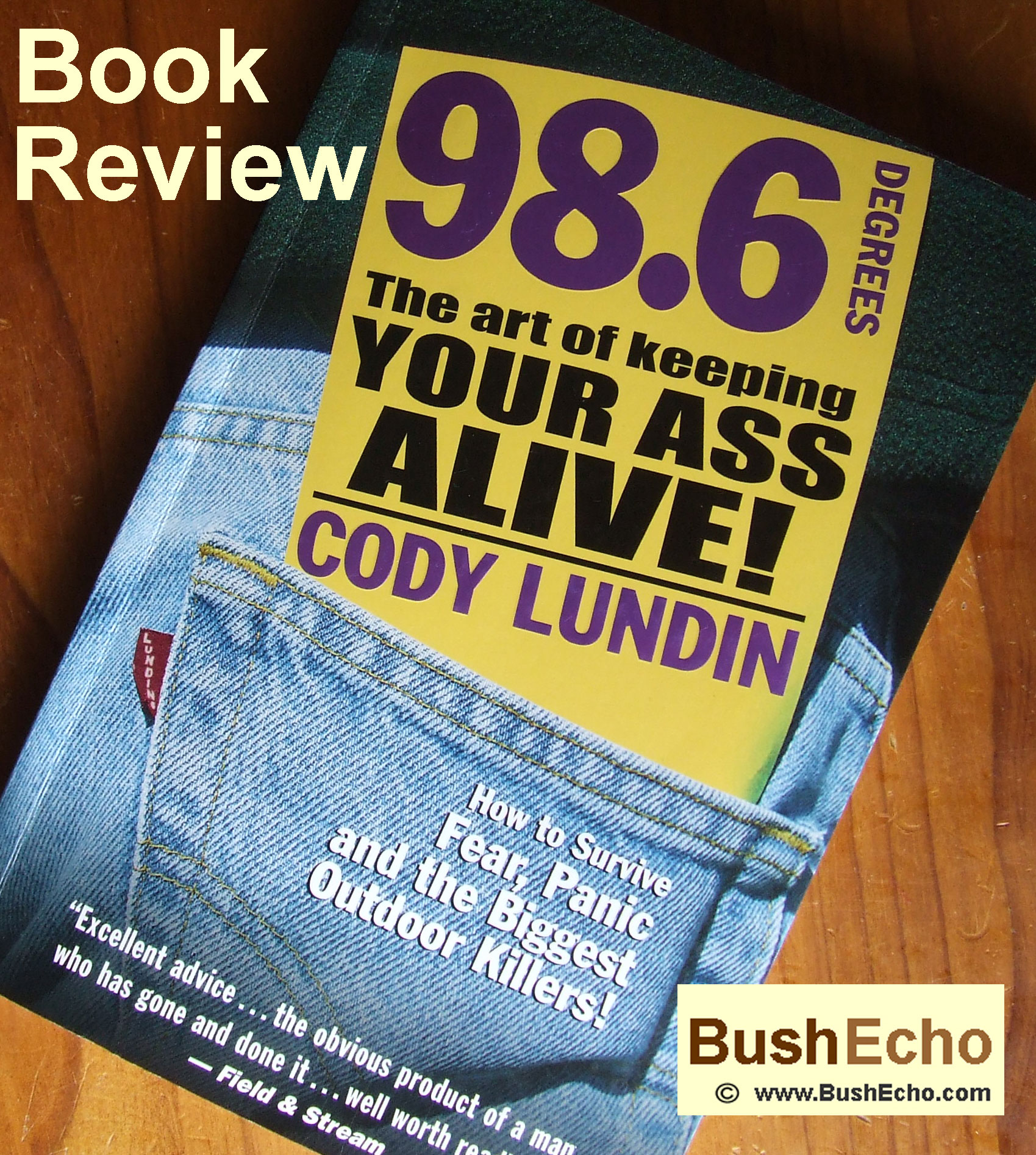 Survival Book Review – 98.6 Degrees, Cody Lundin.