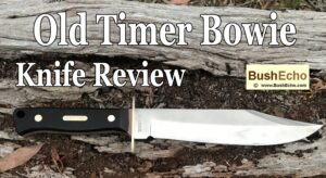 Old Timer Bowie Knife Review