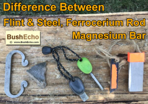 The difference between flint & steel, ferro rod, magnesium bar